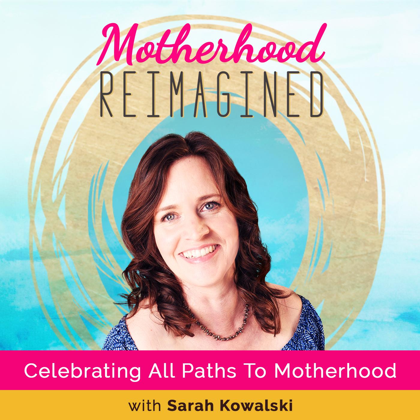 motherhood reimagined podcast