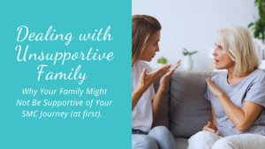 Dealing with unsupportive family on your single mom by choice journey